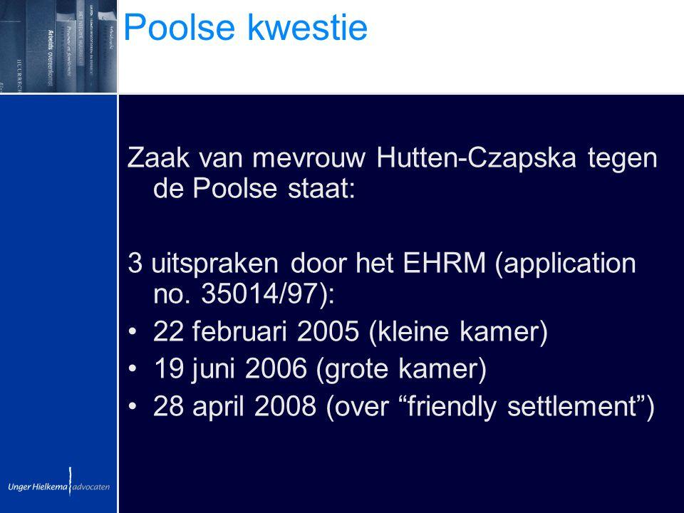 Poolse kwestie Zaak van mevrouw Hutten-Czapska tegen de Poolse staat: 3 uitspraken door het EHRM (application no. 35014/97): 22 februari 2005 (kleine