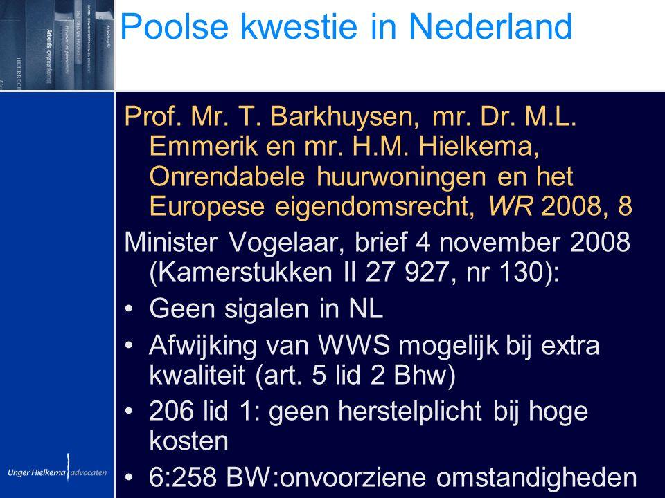 Poolse kwestie in Nederland Prof. Mr. T. Barkhuysen, mr. Dr. M.L. Emmerik en mr. H.M. Hielkema, Onrendabele huurwoningen en het Europese eigendomsrech