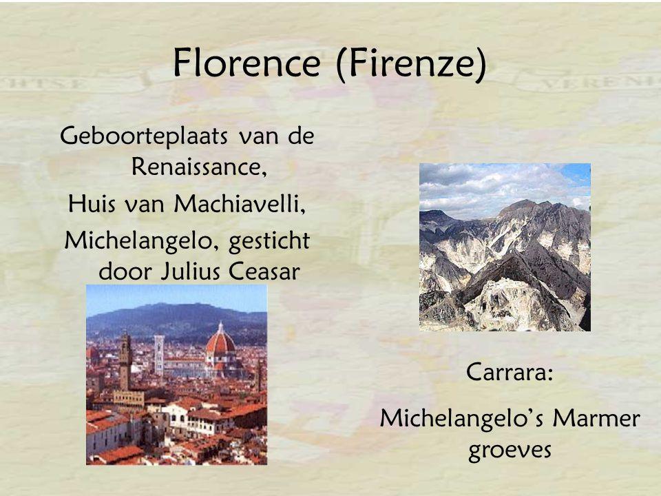Florence (Firenze) Geboorteplaats van de Renaissance, Huis van Machiavelli, Michelangelo, gesticht door Julius Ceasar Carrara: Michelangelo's Marmer groeves
