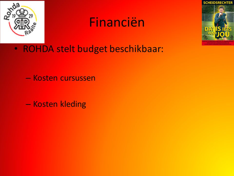 Financiën ROHDA stelt budget beschikbaar: – Kosten cursussen – Kosten kleding