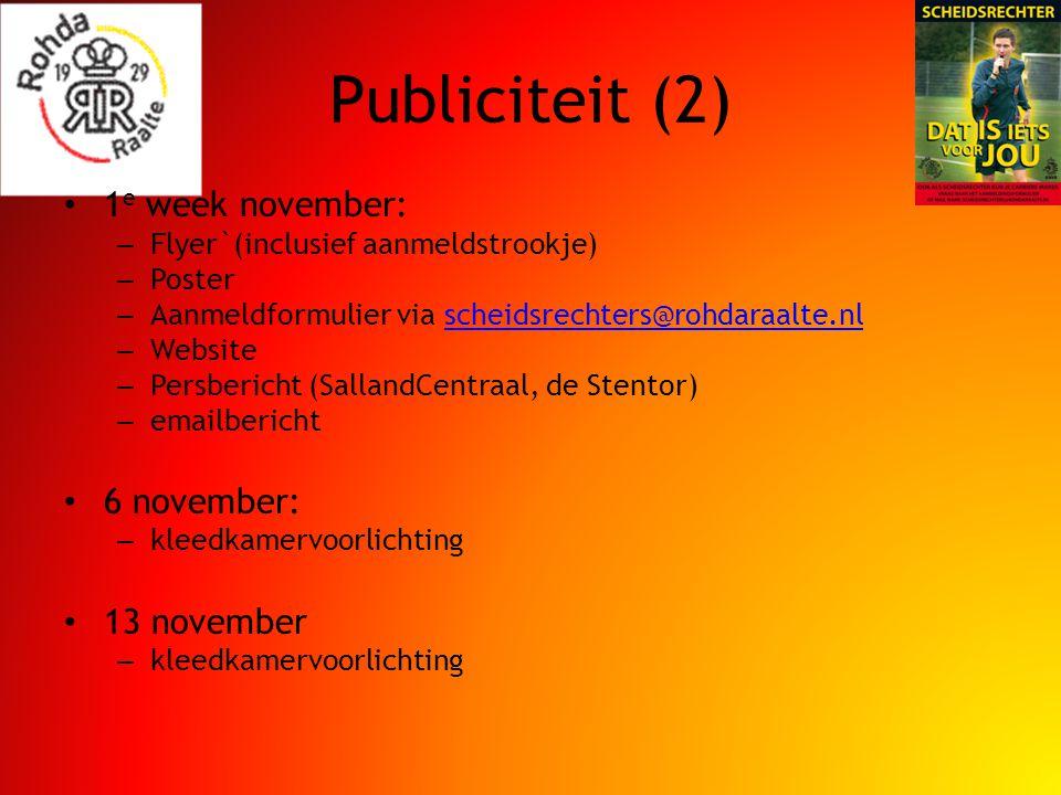 Publiciteit (2) 1 e week november: – Flyer`(inclusief aanmeldstrookje) – Poster – Aanmeldformulier via scheidsrechters@rohdaraalte.nlscheidsrechters@rohdaraalte.nl – Website – Persbericht (SallandCentraal, de Stentor) – emailbericht 6 november: – kleedkamervoorlichting 13 november – kleedkamervoorlichting