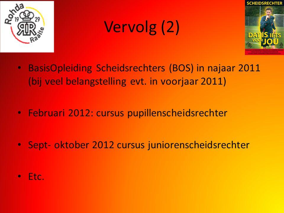 Vervolg (2) BasisOpleiding Scheidsrechters (BOS) in najaar 2011 (bij veel belangstelling evt.