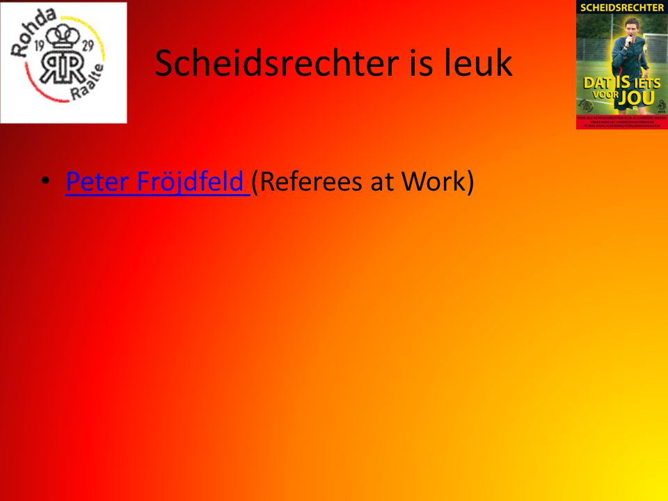 Scheidsrechter is leuk Peter Fröjdfeld (Referees at Work) Peter Fröjdfeld