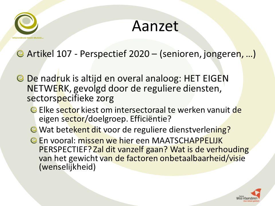 Aanzet Artikel 107 - Perspectief 2020 – (senioren, jongeren, …) De nadruk is altijd en overal analoog: HET EIGEN NETWERK, gevolgd door de reguliere di