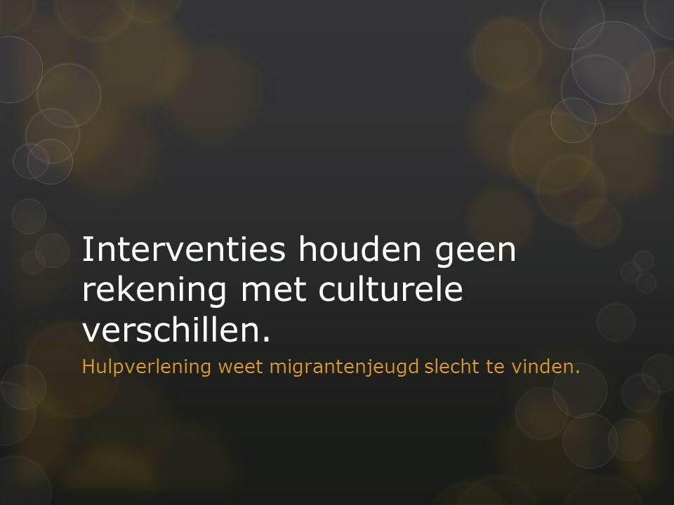 Interventies houden geen rekening met culturele verschillen.