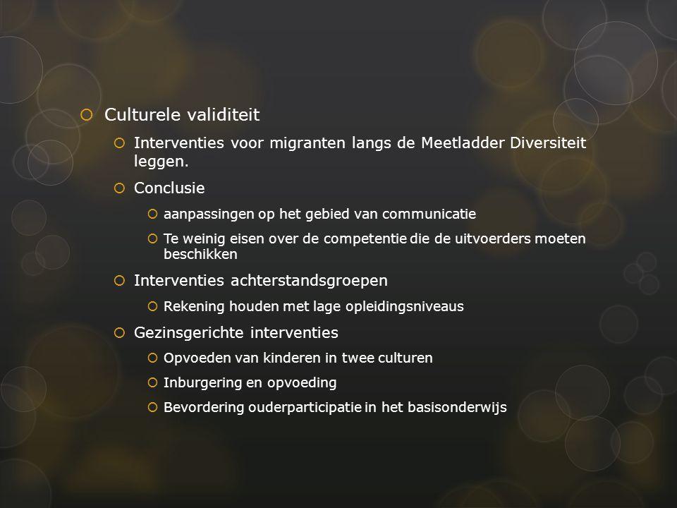  Culturele validiteit  Interventies voor migranten langs de Meetladder Diversiteit leggen.