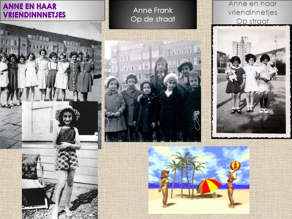Anne en haar vriendinnetjes Op straat Anne en haar vriendinnetjes Op straat Anne Frank Op de straat Anne Frank Op de straat
