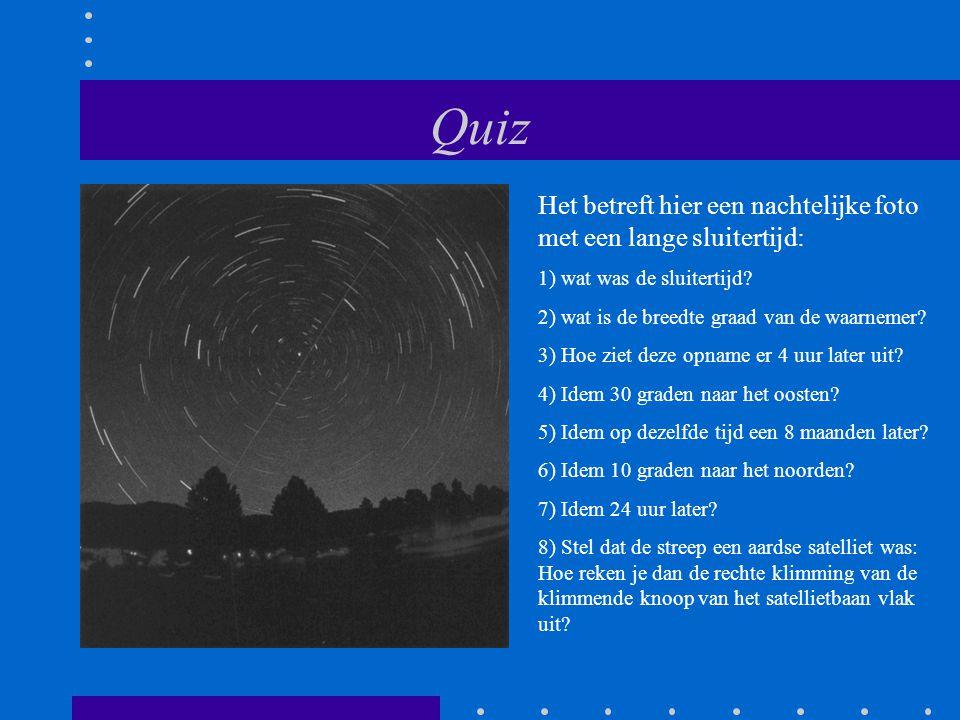 Quiz Het betreft hier een nachtelijke foto met een lange sluitertijd: 1) wat was de sluitertijd? 2) wat is de breedte graad van de waarnemer? 3) Hoe z