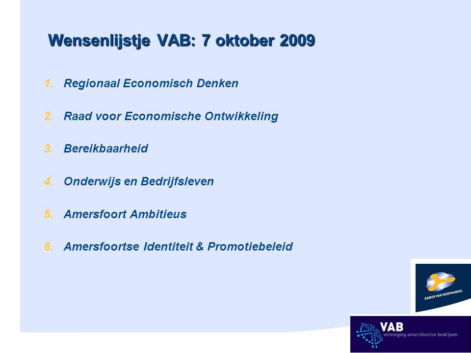 Wensenlijstje VAB: 7 oktober 2009 1. Regionaal Economisch Denken 2.