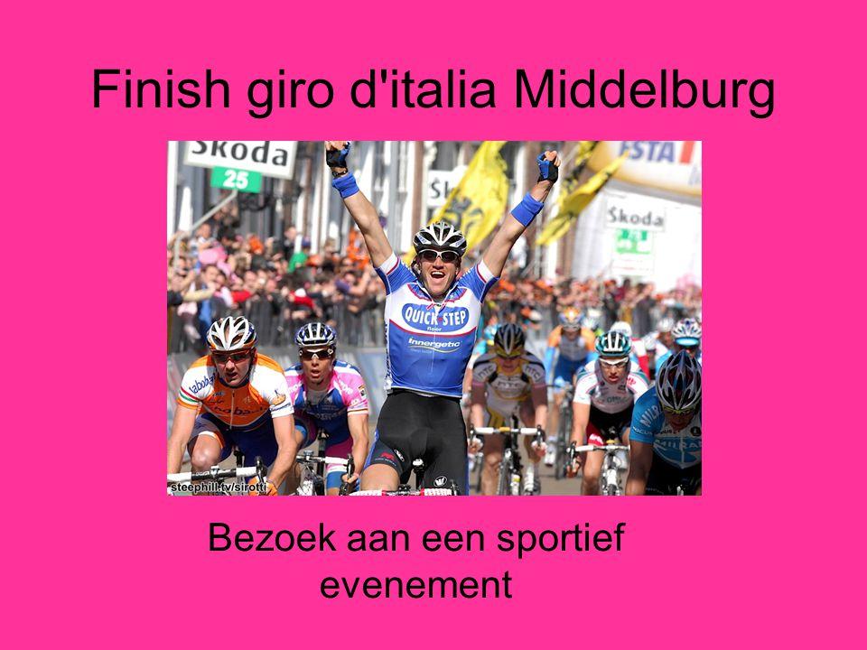 Finish giro d'italia Middelburg Bezoek aan een sportief evenement