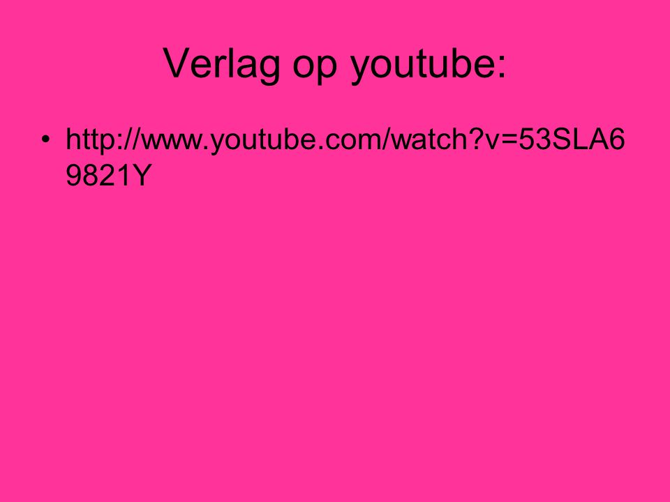 Verlag op youtube: http://www.youtube.com/watch v=53SLA6 9821Y