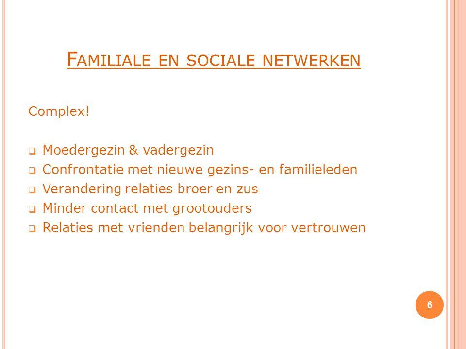 F AMILIALE EN SOCIALE NETWERKEN Complex.