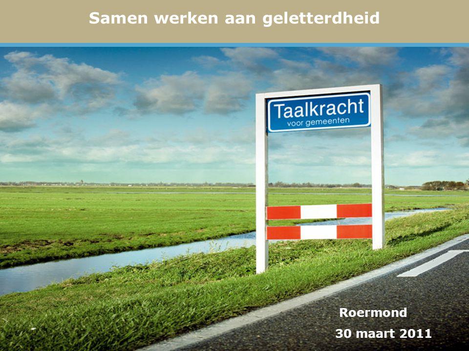 Samen werken aan geletterdheid Roermond 30 maart 2011