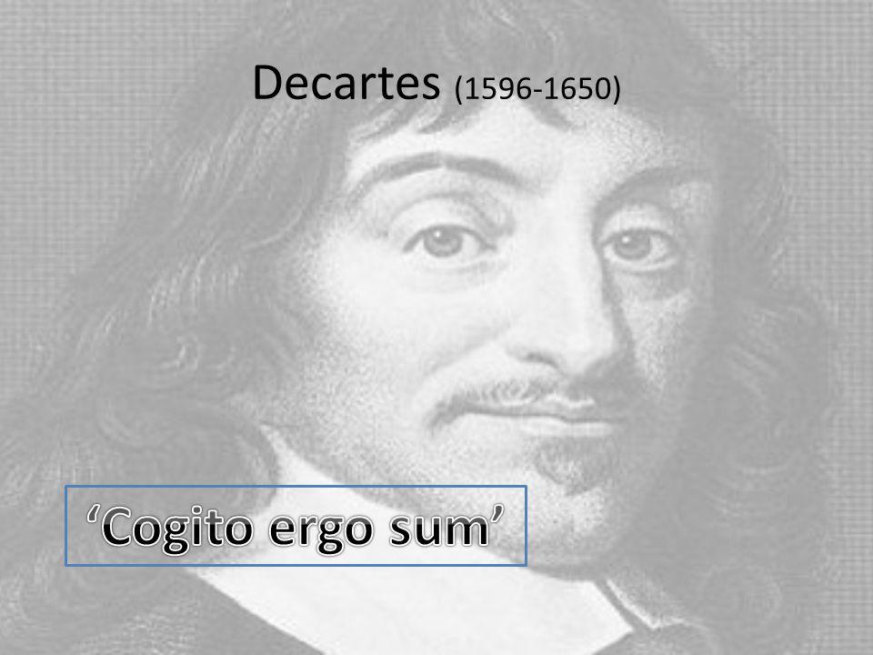 Decartes (1596-1650)