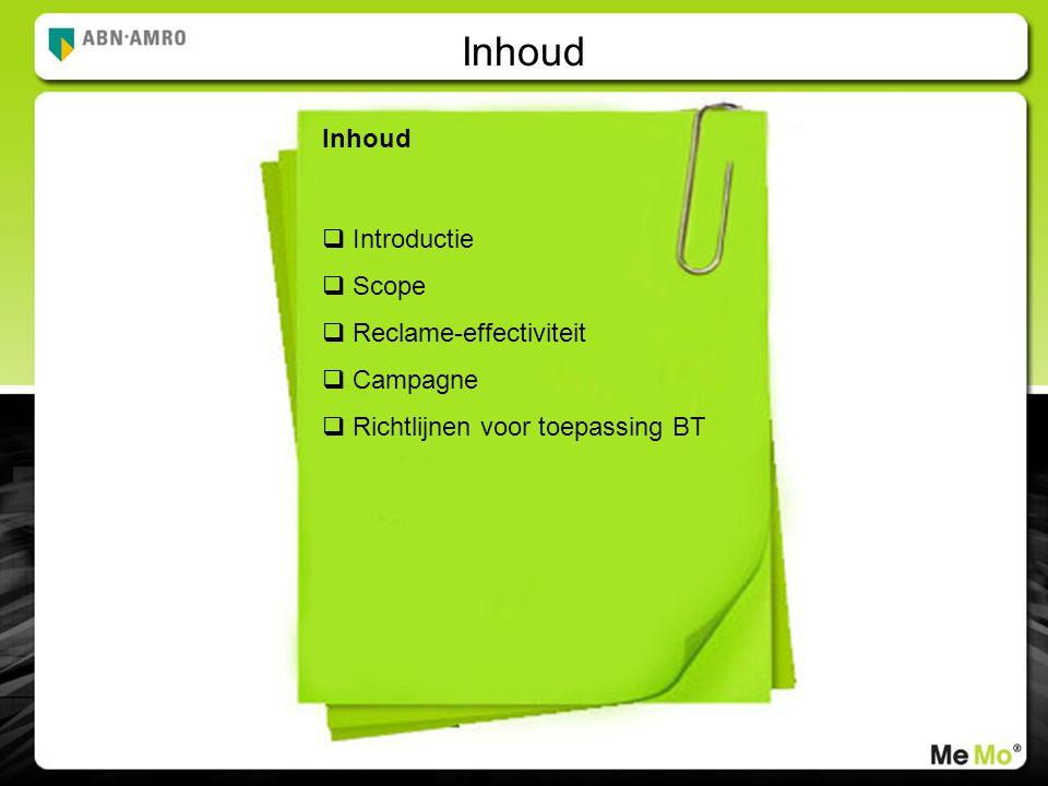 Inhoud  Introductie  Scope  Reclame-effectiviteit  Campagne  Richtlijnen voor toepassing BT