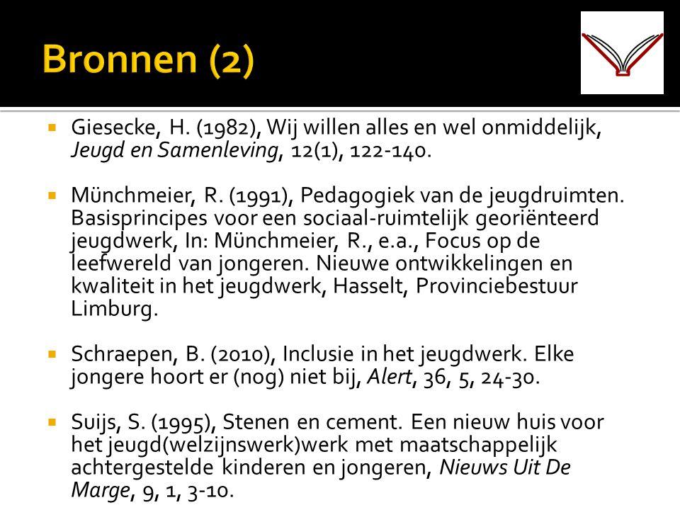  Giesecke, H. (1982), Wij willen alles en wel onmiddelijk, Jeugd en Samenleving, 12(1), 122-140.  Münchmeier, R. (1991), Pedagogiek van de jeugdruim