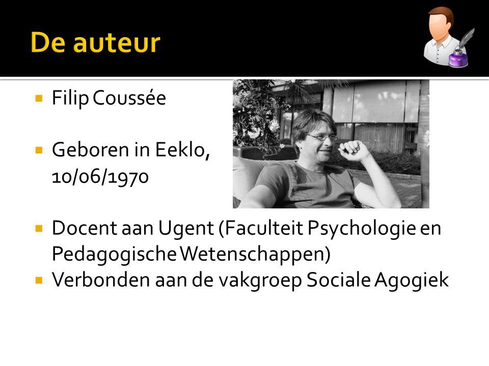  Filip Coussée  Geboren in Eeklo, 10/06/1970  Docent aan Ugent (Faculteit Psychologie en Pedagogische Wetenschappen)  Verbonden aan de vakgroep So
