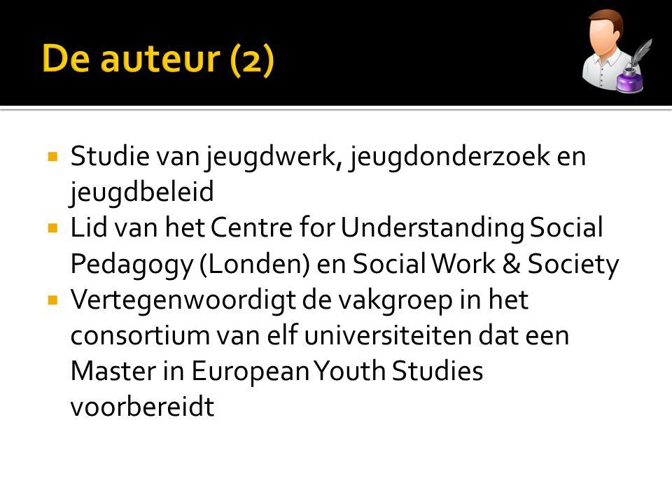  Studie van jeugdwerk, jeugdonderzoek en jeugdbeleid  Lid van het Centre for Understanding Social Pedagogy (Londen) en Social Work & Society  Verte