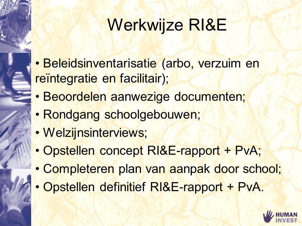 Werkwijze RI&E Beleidsinventarisatie (arbo, verzuim en reïntegratie en facilitair); Beoordelen aanwezige documenten; Rondgang schoolgebouwen; Welzijns