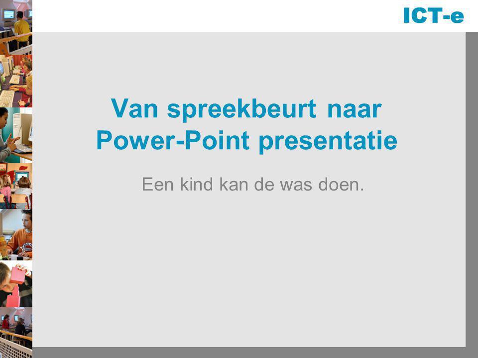 Van spreekbeurt naar Power-Point presentatie Een kind kan de was doen.