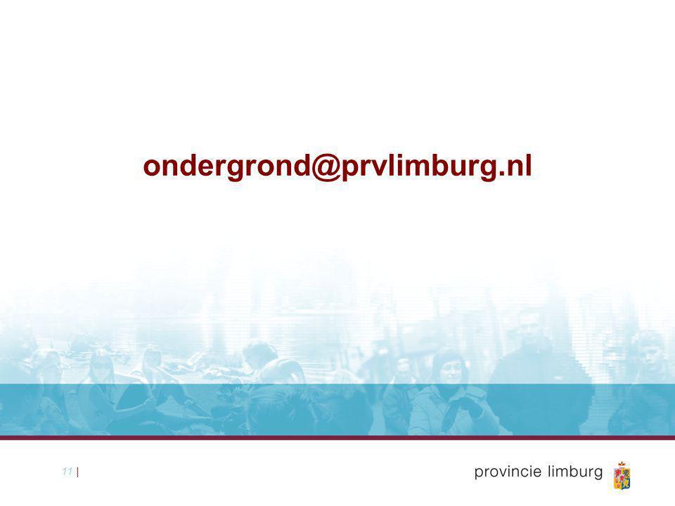 11 | ondergrond@prvlimburg.nl