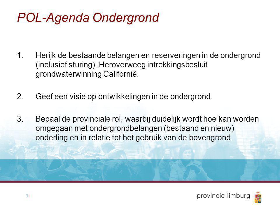 6 | POL-Agenda Ondergrond 1.Herijk de bestaande belangen en reserveringen in de ondergrond (inclusief sturing).