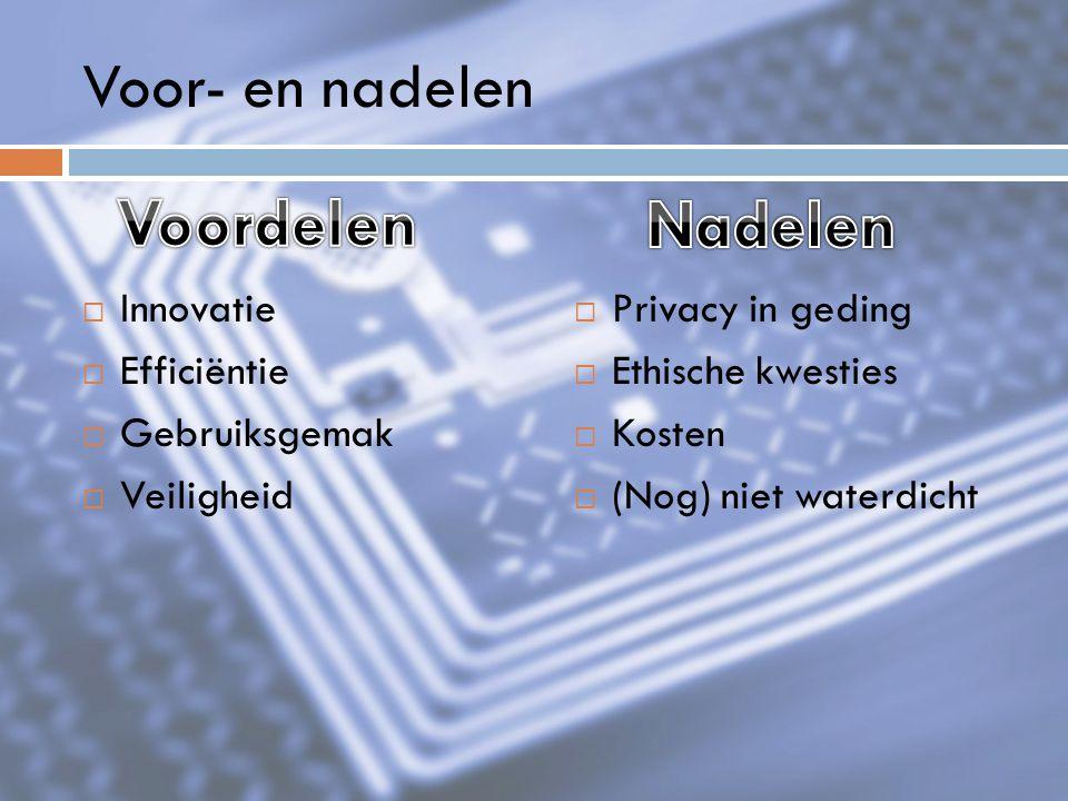 RFID in de toekomst  Prijsdaling  Grotere schaal  Toepassing in meer producten  RFID vooral 'slimmer'  Chippen van mensen?