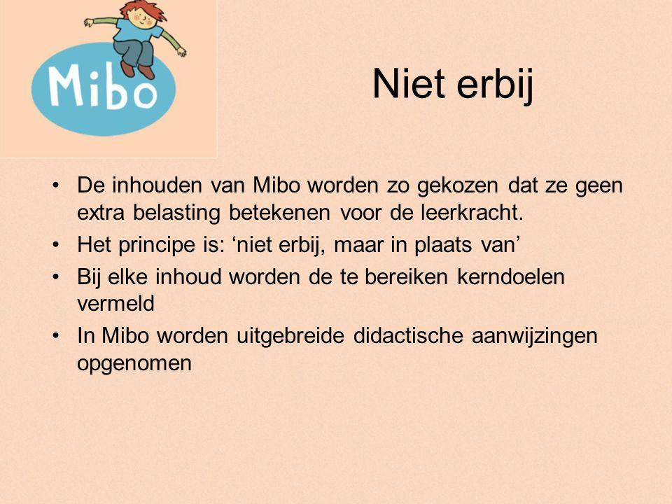 Niet erbij De inhouden van Mibo worden zo gekozen dat ze geen extra belasting betekenen voor de leerkracht.