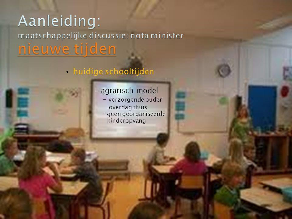 huidige schooltijden - agrarisch model - verzorgende ouder overdag thuis - geen georganiseerde kinderopvang