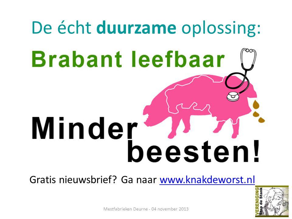 De écht duurzame oplossing: Mestfabrieken Deurne - 04 november 2013 Gratis nieuwsbrief.