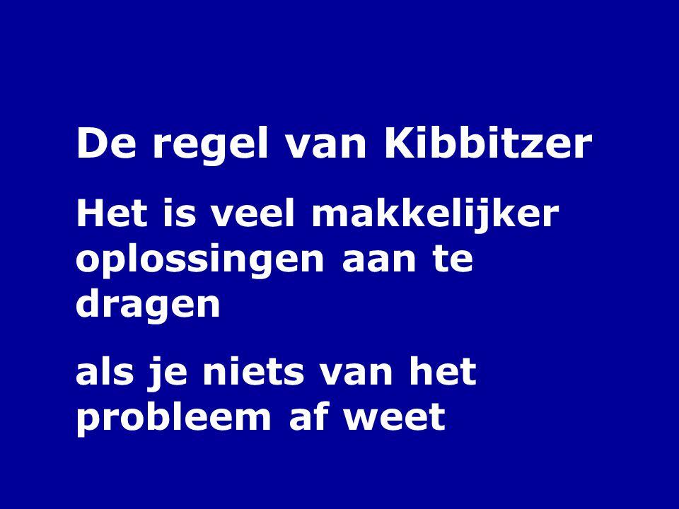 De regel van Kibbitzer Het is veel makkelijker oplossingen aan te dragen als je niets van het probleem af weet