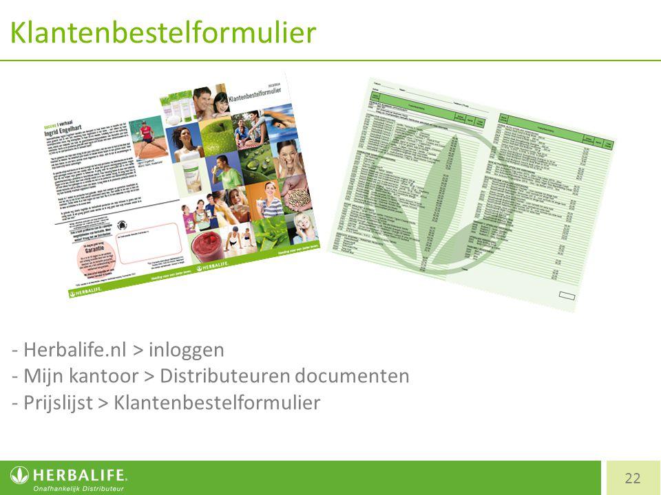 Klantenbestelformulier 22 - Herbalife.nl > inloggen - Mijn kantoor > Distributeuren documenten - Prijslijst > Klantenbestelformulier