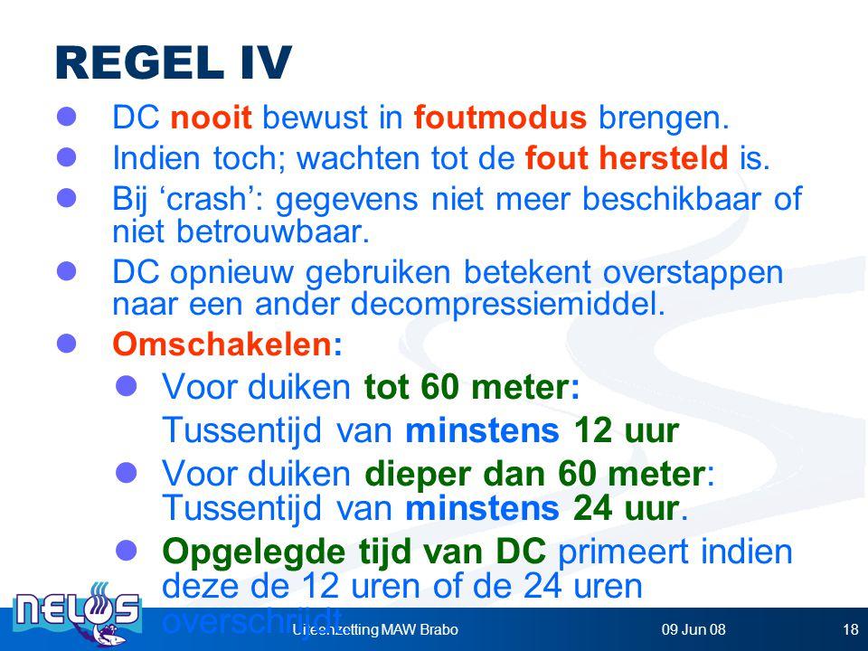 09 Jun 08Uiteenzetting MAW Brabo18 REGEL IV DC nooit bewust in foutmodus brengen.