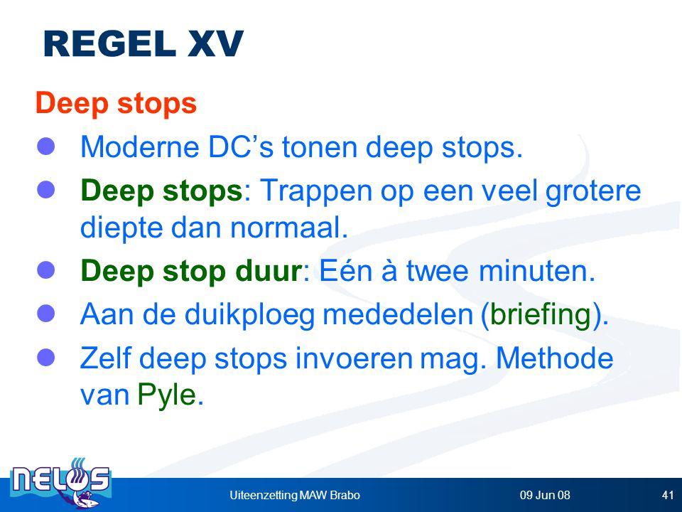 09 Jun 08Uiteenzetting MAW Brabo41 REGEL XV Deep stops Moderne DC's tonen deep stops.