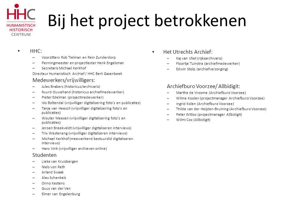 Bij het project betrokkenen HHC: – Voorzitters Rob Tielman en Rein Zunderdorp – Penningmeester en projectleider Henk Engelsman – Secretaris Michael Ke