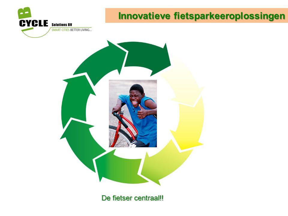 Innovatieve fietsparkeeroplossingen De fietser centraal!!