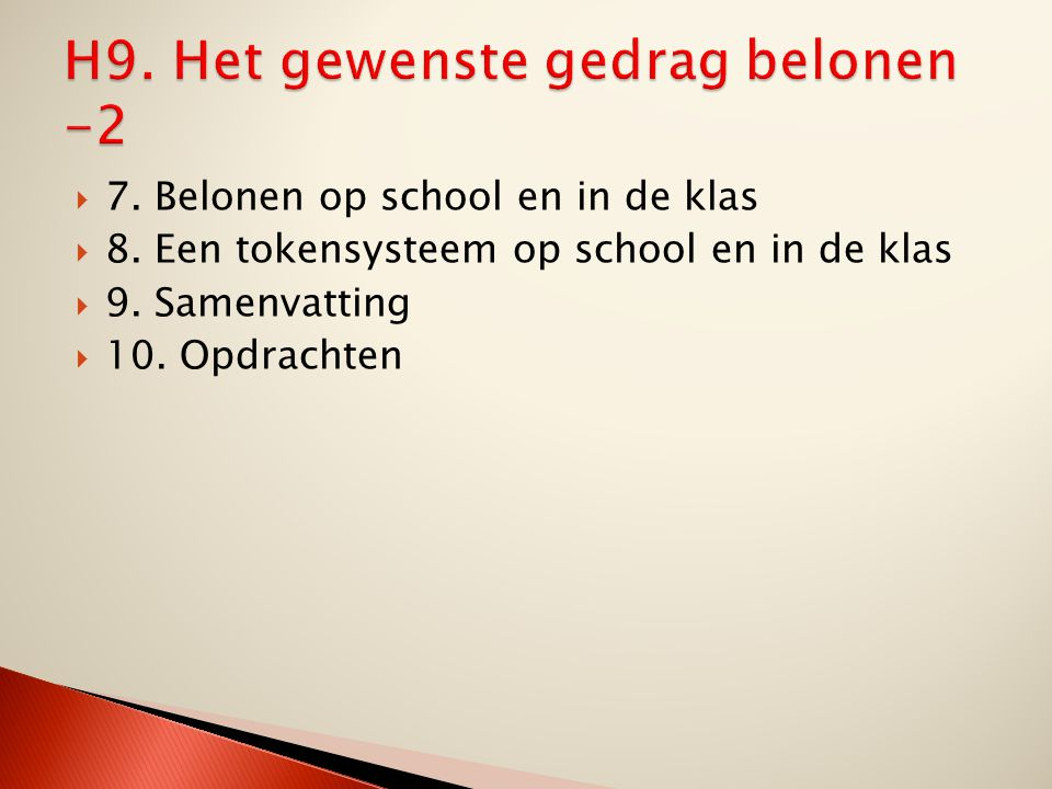  7.Belonen op school en in de klas  8. Een tokensysteem op school en in de klas  9.