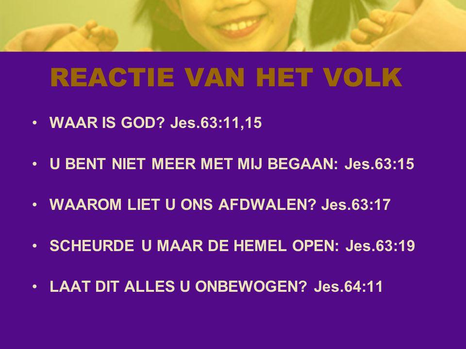 REACTIE VAN HET VOLK WAAR IS GOD.