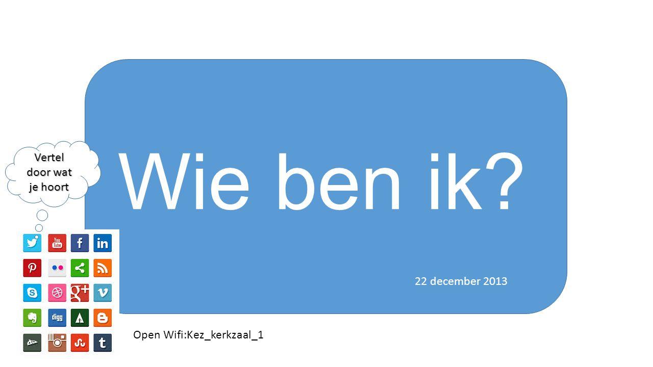 Wie ben ik 22 december 2013 Vertel door wat je hoort Open Wifi:Kez_kerkzaal_1