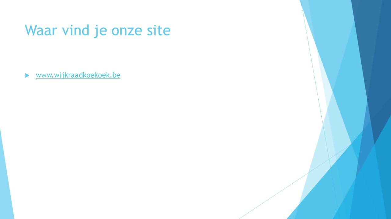 Waar vind je onze site  www.wijkraadkoekoek.be www.wijkraadkoekoek.be