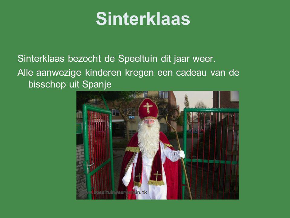 Sinterklaas Sinterklaas bezocht de Speeltuin dit jaar weer. Alle aanwezige kinderen kregen een cadeau van de bisschop uit Spanje