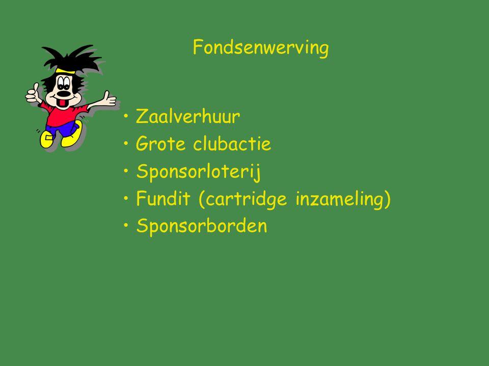 Fondsenwerving Zaalverhuur Grote clubactie Sponsorloterij Fundit (cartridge inzameling) Sponsorborden