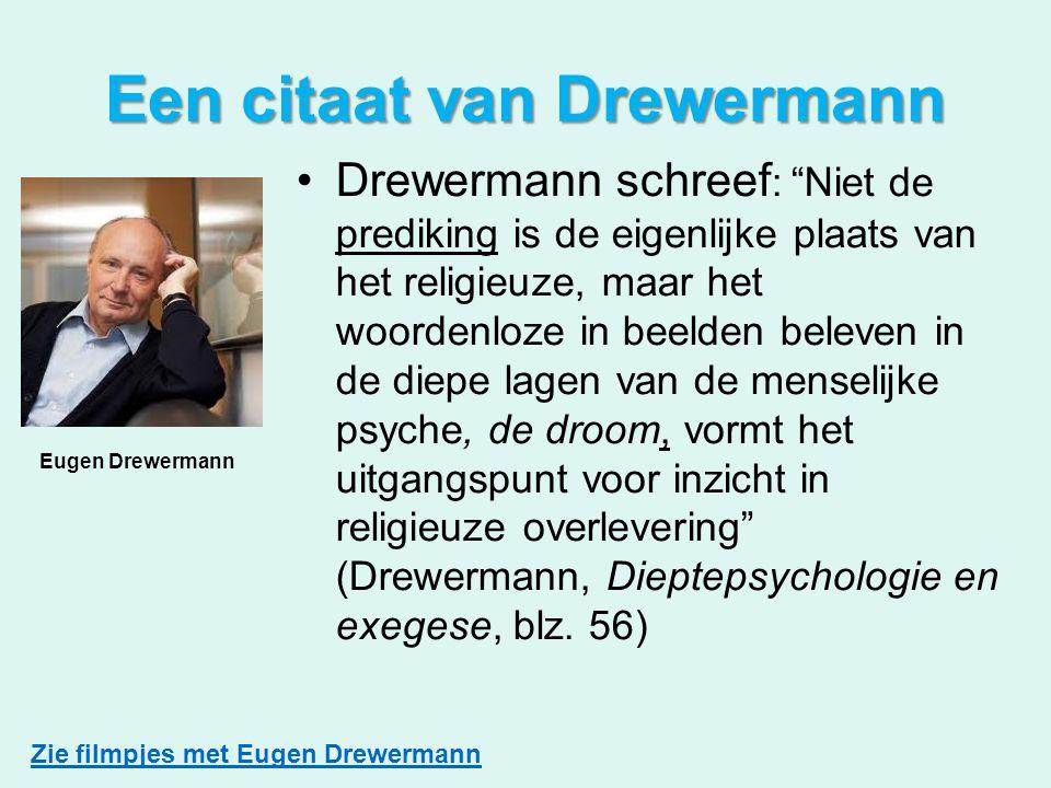 """Een citaat van Drewermann Drewermann schreef : """"Niet de prediking is de eigenlijke plaats van het religieuze, maar het woordenloze in beelden beleven"""