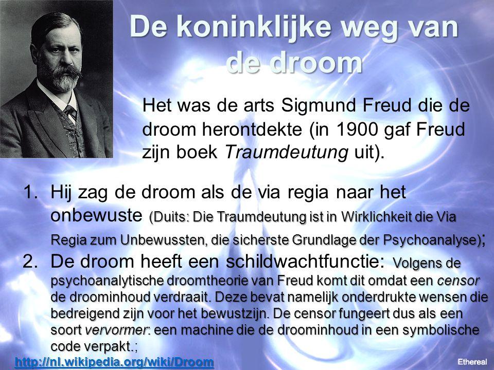 De koninklijke weg van de droom Het was de arts Sigmund Freud die de droom herontdekte (in 1900 gaf Freud zijn boek Traumdeutung uit). (Duits: Die Tra