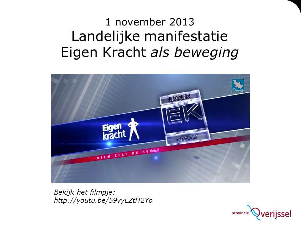 1 november 2013 Landelijke manifestatie Eigen Kracht als beweging Bekijk het filmpje: http://youtu.be/59vyLZtH2Yo