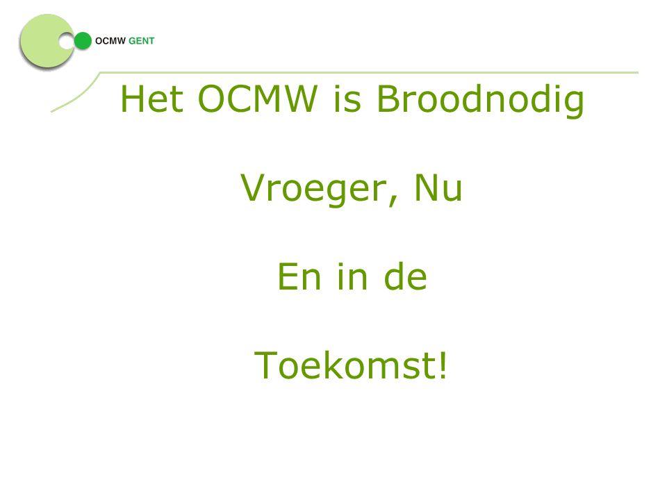 Het OCMW is Broodnodig Vroeger, Nu En in de Toekomst!