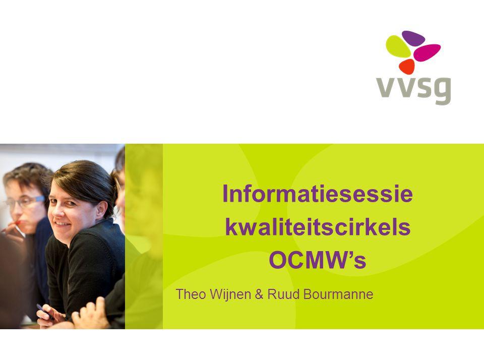 VVSG - Informatiesessie kwaliteitscirkels OCMW's Agenda: Traject naar Uitmuntendheid.