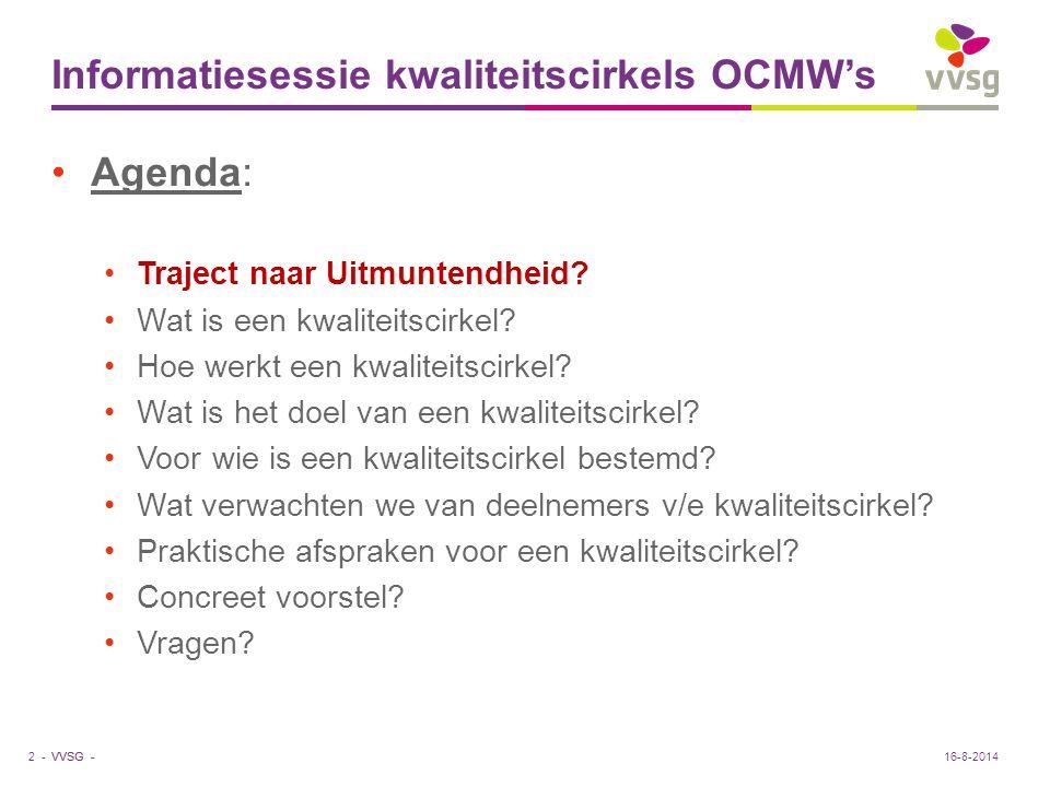 VVSG - Traject naar Uitmuntendheid Wat.Cf. publicatie Verbeteren door zelfevaluatie – p.