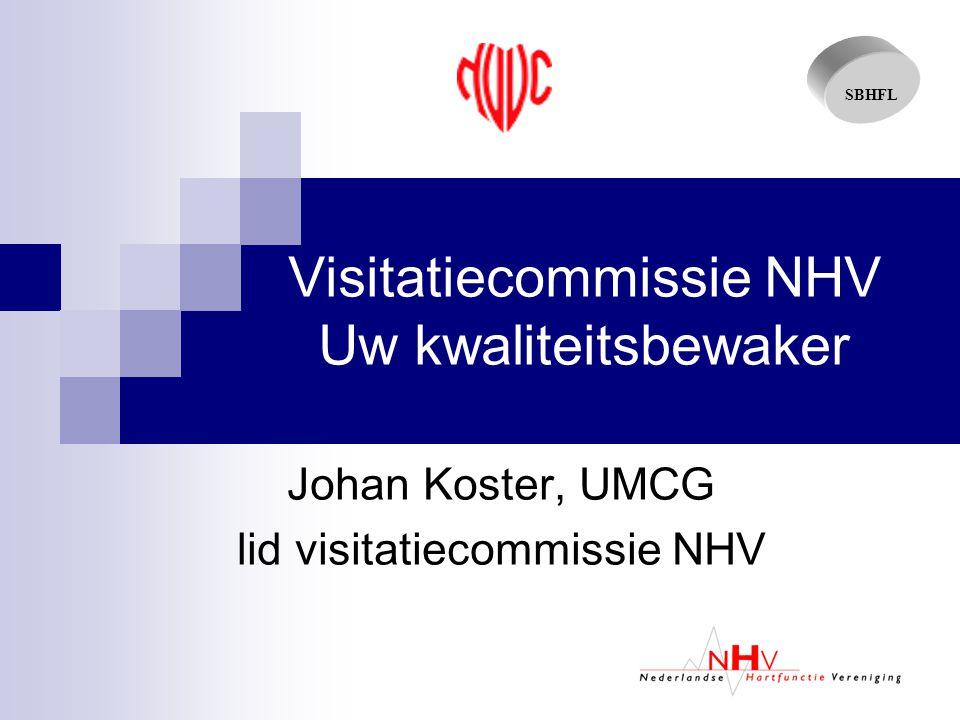 SBHFL Visitatiecommissie NHV Uw kwaliteitsbewaker Johan Koster, UMCG lid visitatiecommissie NHV