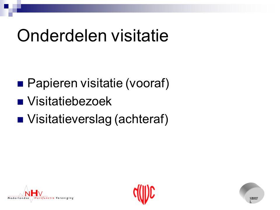 SBHF L 2008 Borging van kwaliteit visitaties Integreren verslagen cardiologen/laboranten Mee met alle visitaties die de cardiologen zullen gaan uitvoeren